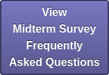 View  Midterm Survey  Frequently  Asked Questions